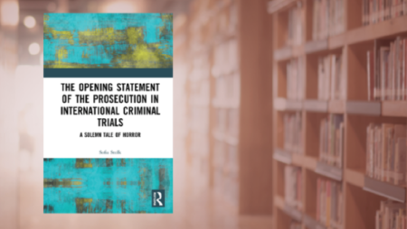 Sofia Stolk The Opening Statement of the Prosecution in International Criminal Trials
