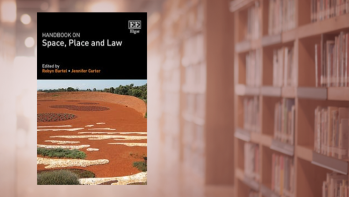 Robyn Bartel and Jennifer Carter (eds) Handbook on Place, Space and Law